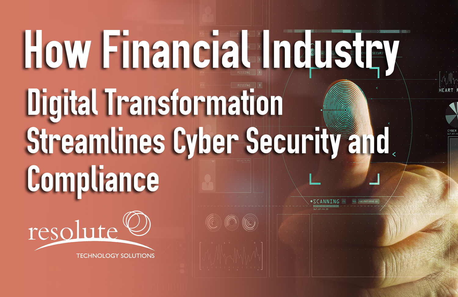 How Financial Industry Digital Transformation Streamlines Cyber Security and Compliance