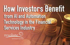 How Investors Benefit from AI and Automation Technology in the Financial Services Industry