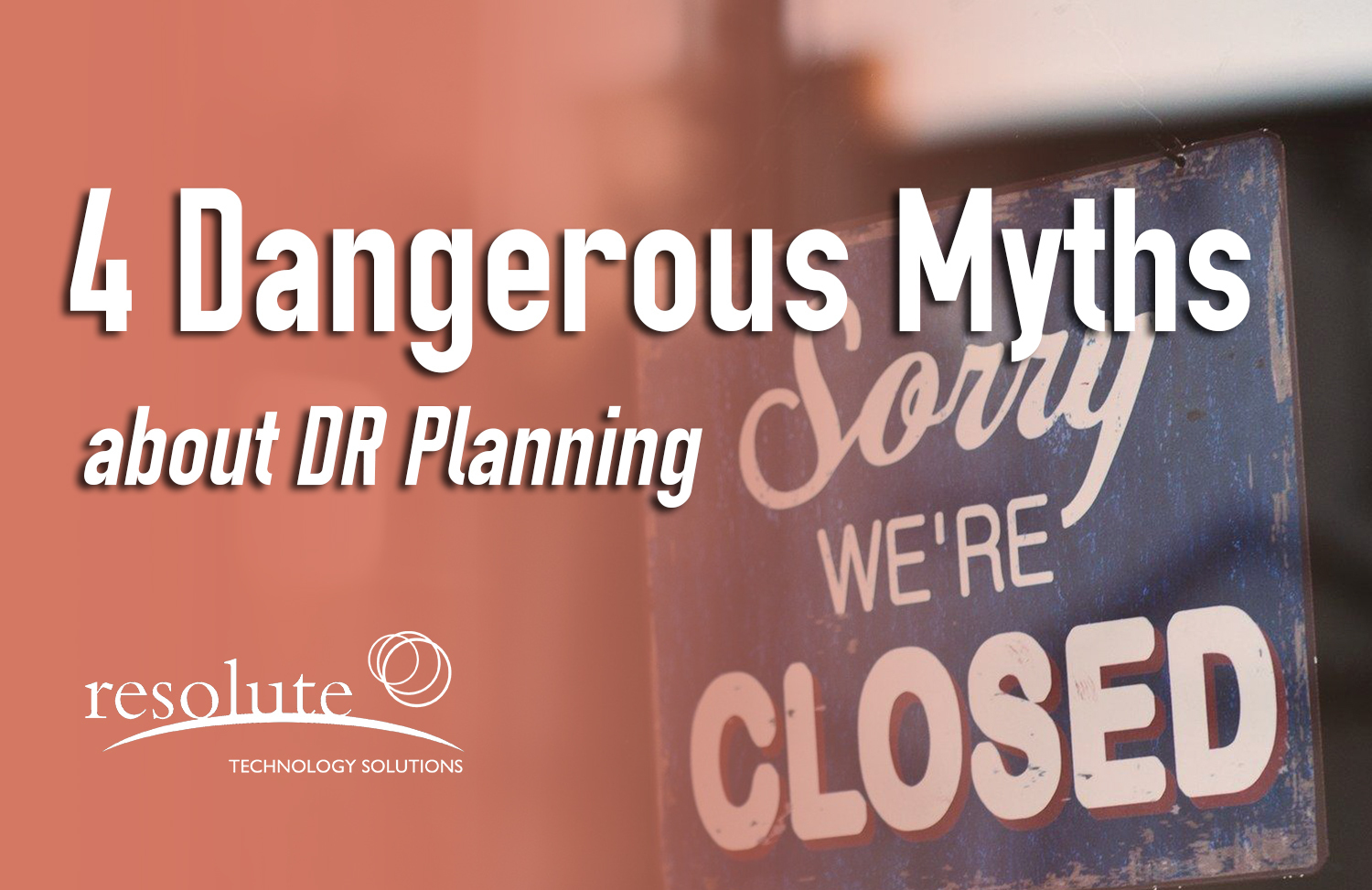 4 Dangerous Myths about DR Planning