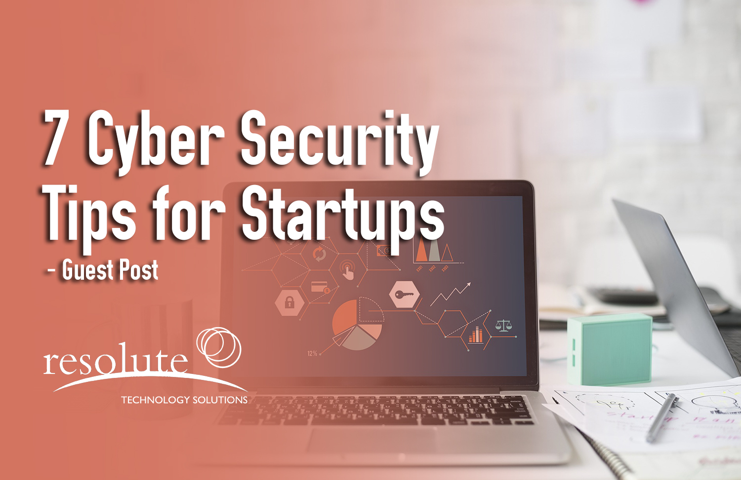 7 Cyber Security Tips for Startups
