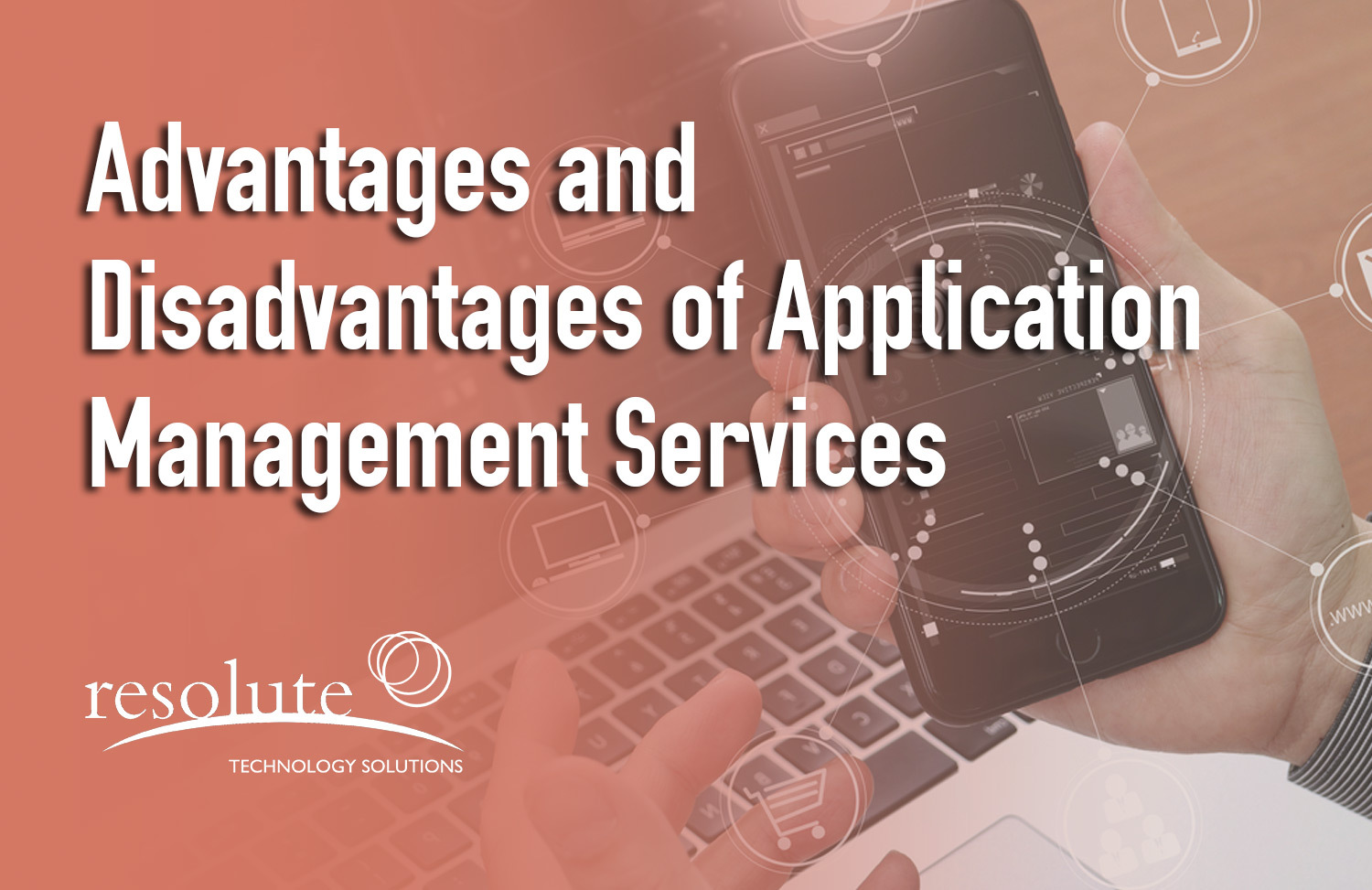 Advantages and Disadvantages of Application Management Services