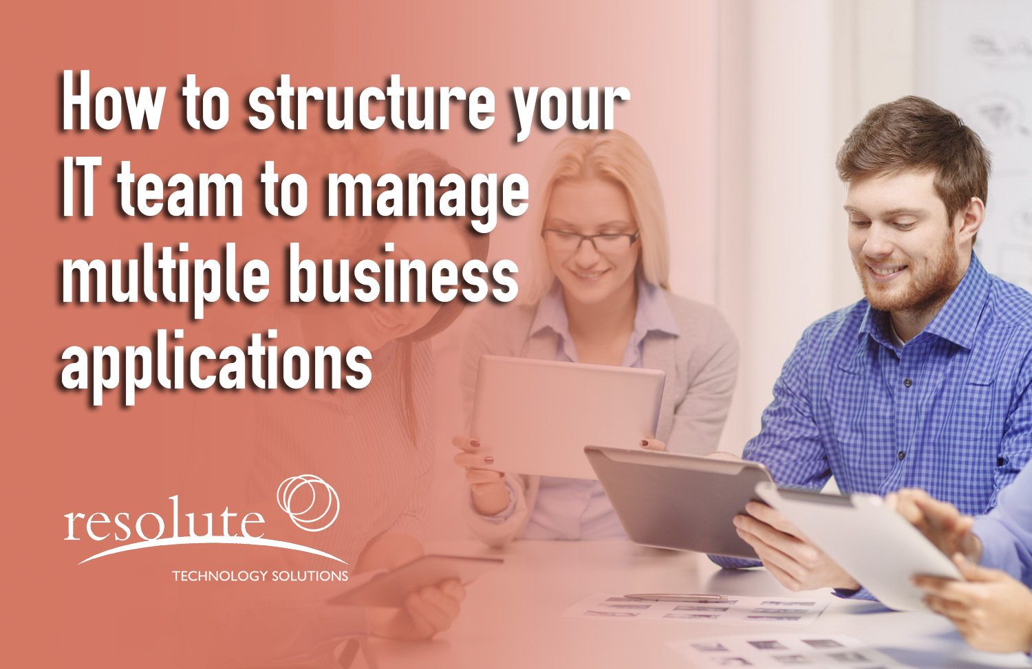 How to Structure Your IT Team to Manage Multiple Business Applications