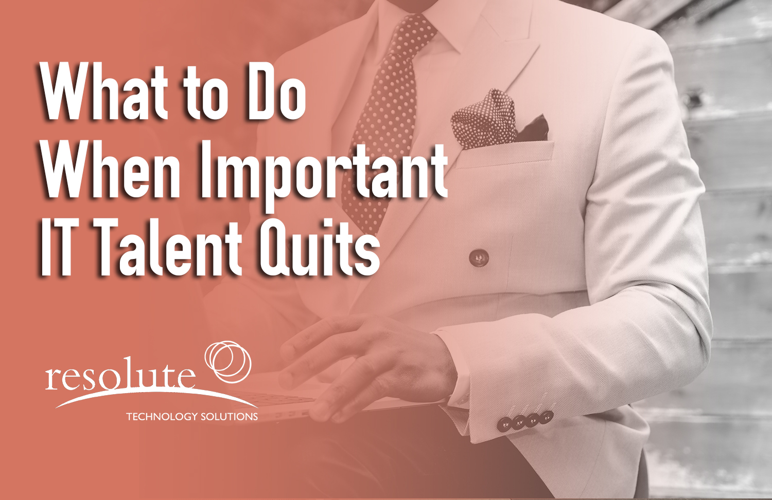 What to Do When Important IT Talent Quits