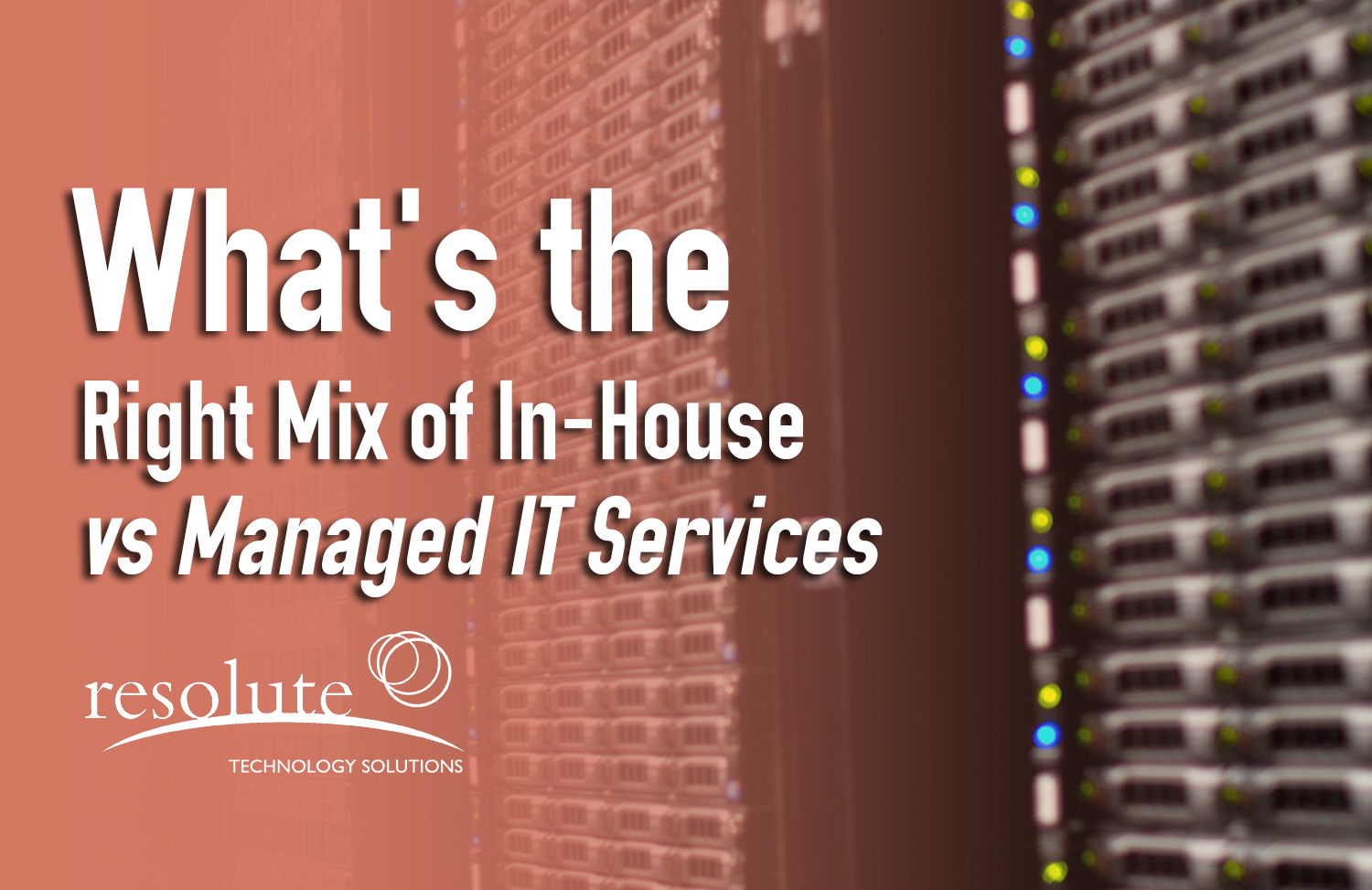 What's the Right Mix of In-House vs Managed IT Services