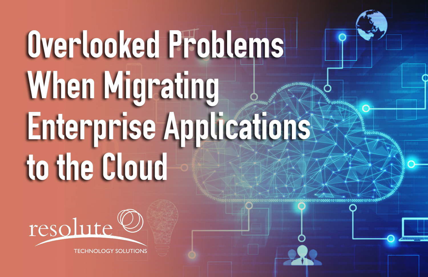 5 Overlooked Problems When Migrating Enterprise Applications to the Cloud