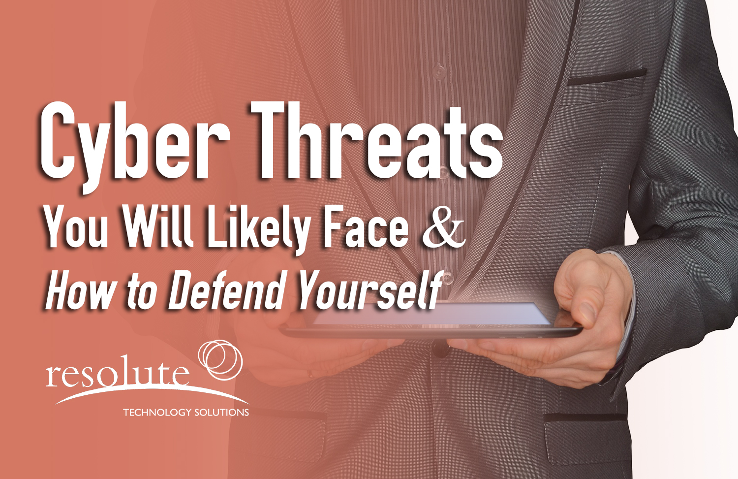 Emerging Cyber Threats Your Business Will Likely Encounter and How to Defend Yourself