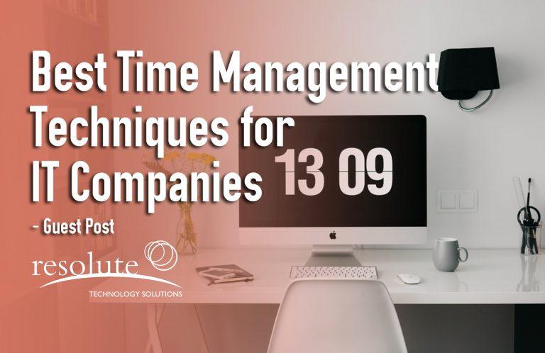 Best Time Management Techniques for IT Companies