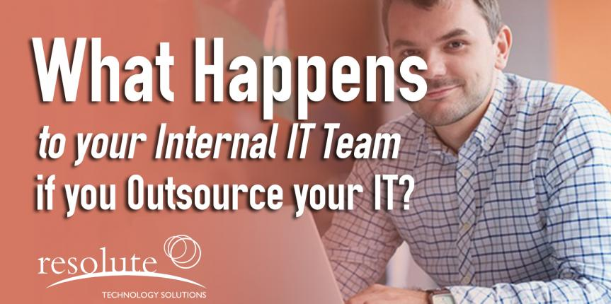 What Happens to your IT Team if you Outsource your IT?