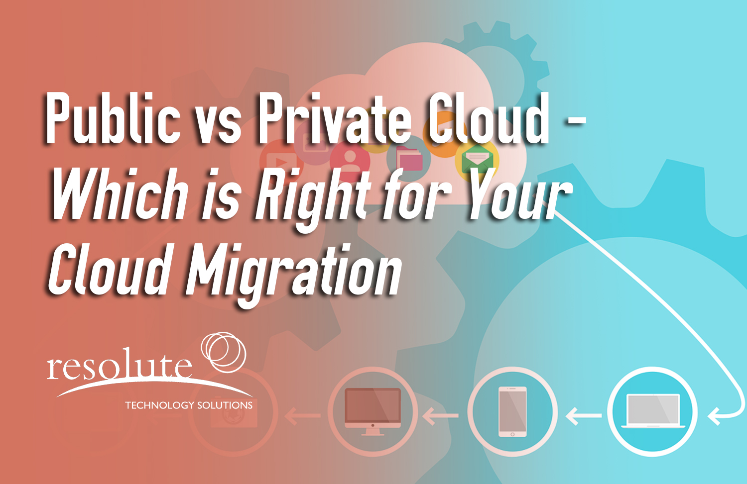 Public vs Private Cloud Migration – Which is Right for You